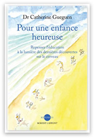 """dernier livre de Catherine Guegen : """"Pour une enfance heureuse"""""""